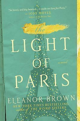 The Light of Paris by Eleanor Brown (2017, Paperback)