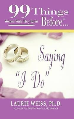"99 Things Women Wish They Knew Before Saying ""I Do"" by PH.D. Laurie Weiss (Engli"