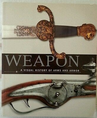 Weapon: A Visual History of Arms and Armor by DK Publishing(Paperback /...