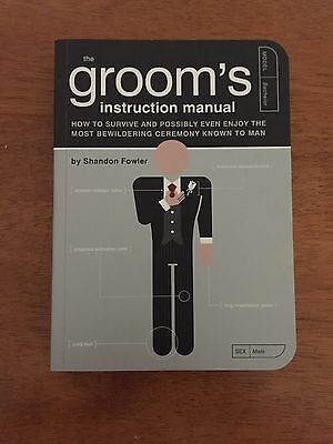 The Groom's Instruction Manual - A Mans Guide To Getting Married