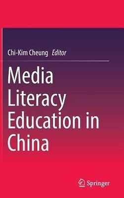 Media Literacy Education in China by Chi-kim Cheung Hardcover Book (English)