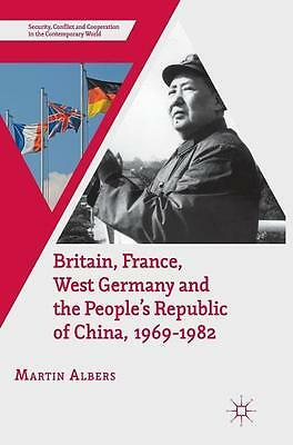 Britain, France, West Germany and the People's Republic of China, 1969-1982 ...
