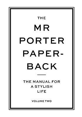 The Mr Porter Paperback: Volume 2 Jeremy Langmead