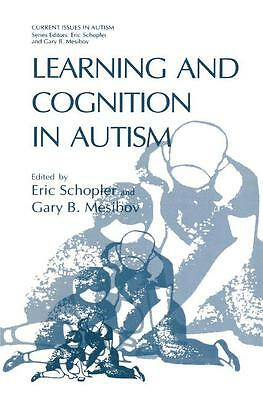 Learning and Cognition in Autism Gary B. Mesibov