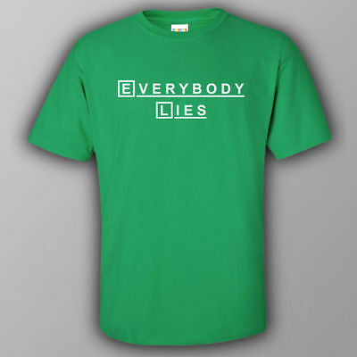 Funny quality T-shirt - EVERYBODY LIES HOUSE MD inspired TV