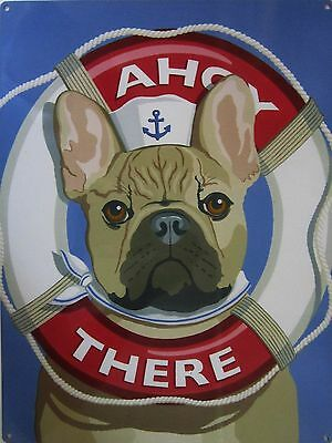 Frenchie Ahoy There Nautical French Bulldog Navy Ocean Beach Metal Sign