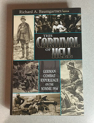 This Carnival of Hell - German Combat Experience of the Somme 1916 - WW1