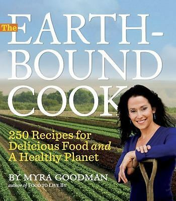 The Earth-Bound Cook  by Myra Goodman, Healthy Food Cookbook