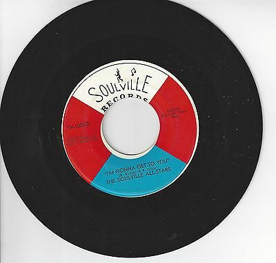 Original Northern Soul 45-The Soulville All-Stars-I'M Gonna Get To You-Soulville
