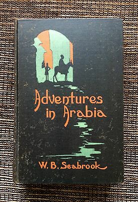 RARE 1st Edition VINTAGE 1927 Adventures in Arabia by W. B. Seabrook, Hardcover