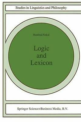 Logic and Lexicon by Manfred Pinkal (English) Paperback Book
