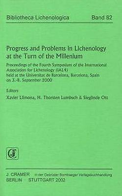 Progress and Problems in Lichenology at the Turn of the Mill ... 9783443580612