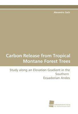 Carbon Release from Tropical Montane Forest Trees   Alexandr ... 9783838101538