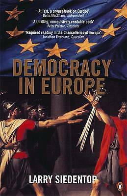 Democracy in Europe, Good Condition Book, Siedentop, Larry, ISBN 9780140287936