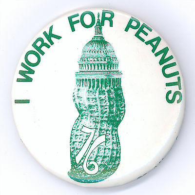 "* Scarce  ~  "" I  WORK  FOR  PEANUTS ""  ~  1976 Campaign Button"