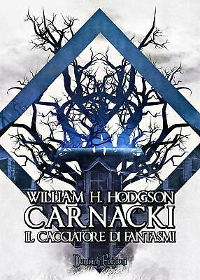 Carnacki. Il cacciatore di fantasmi - Hodgson William H.