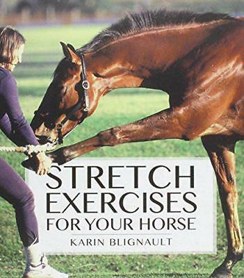 Stretch Exercises for Your Horse, Blignault, Karen | Spiral-bound Book | 9781908