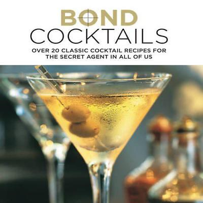Bond Cocktails - Over 20 classic cocktail recipes for the secret agent in all of