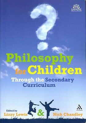 Philosophy for Children Through the Secondary Curriculum by Lizzy Lewis Paperbac