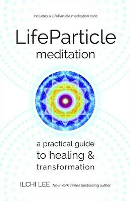 LifeParticle Meditation: A Practical Guide to Healing and Transformation (Paper.