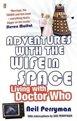 Adventures With the Wife in Space: Living With Doctor Who (Paperback), Perryman.