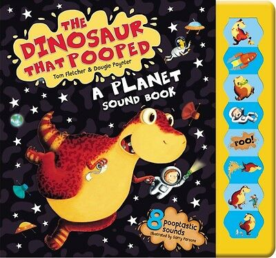 The Dinosaur That Pooped A Planet!: Sound Book (Hardcover), Fletcher, Tom, Poyn.