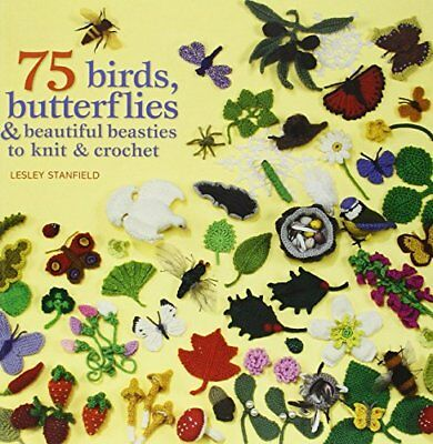 75 Birds and Butterflies to Knit & Crochet by Lesley Stanfield | Paperback Book