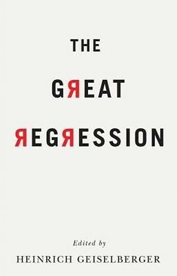 The Great Regression by Heinrich Geiselberger Paperback Book