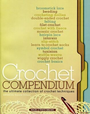 Crochet Compendium ~ Ultimate Crochet Techniques Collection Reference ~ Patterns