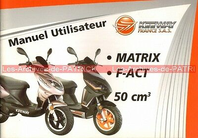 KEEWAY Scooters MATRIX 50 ; F-ACT 50 : Manuel Utilisateur / Owner's Manual