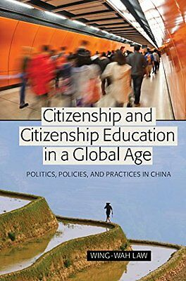 Citizenship and Citizenship Education in a Global Age: Politics, Policies, and