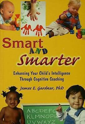 Smart and Smarter: Enhancing Your Childs Intelligence T - Paperback NEW James E.