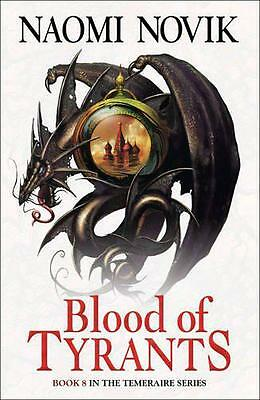 Blood of Tyrants (The Temeraire Series, Book 8) by Novik, Naomi | Paperback Book