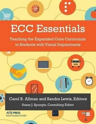 ECC Essentials: Teaching the Expanded Core Curriculum to Students with Visual Im