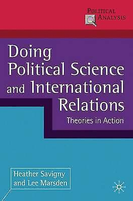 Doing Political Science and International Relations: Theories in Action (Politic