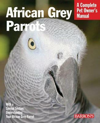 African Grey Parrot (Barron's Complete Pet Owner's Manuals) by Margaret T. Wrigh