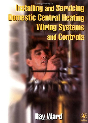 Installing and Servicing Domestic Central Heating Wiring Systems and Controls, V