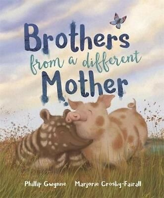 Brothers from a Different Mother by Phillip Gwynne Hardcover Book