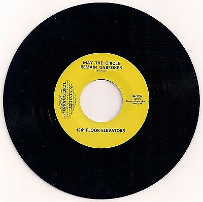"60s MOD 7"" 45 13TH FLOOR ELEVATORS MAY THE CIRCLE REMAIN UNBROKEN US IA REISSUE"
