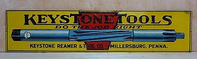 Old KEYSTONE TOOLS Do The Job Right Tin Sign Keystone Reamer&Tool Millersburg Pa