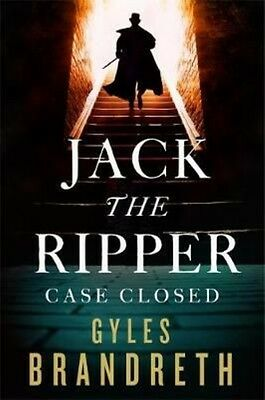Jack the Ripper: Case Closed by Gyles Brandreth Hardcover Book
