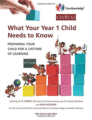 What Your Year 1 Child Needs to Know: Preparing Your Child for a Lifetime of Lea