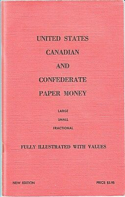 United States Canadian and Confederate Paper money - by Robert Werlich