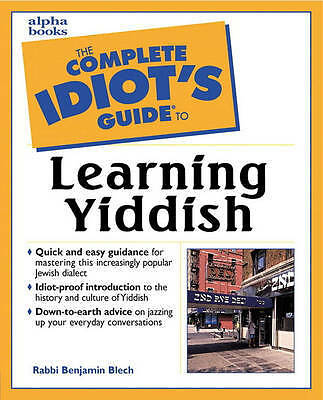 Complete Idiot's Guide to Learning Yiddish, Benjamin Blech