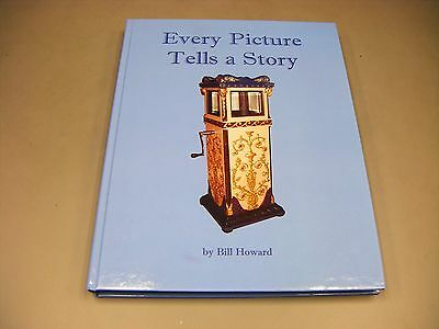 Vintage Coin operated machines~Every Picture Tells a Story by Bill Howard~RARE~~