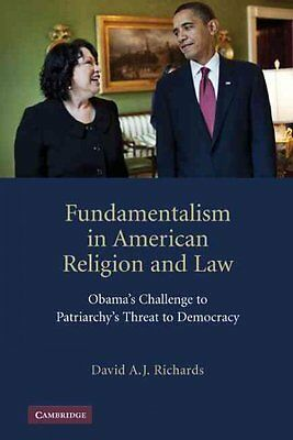 Fundamentalism in American Religion and Law, Richards, David A. J.