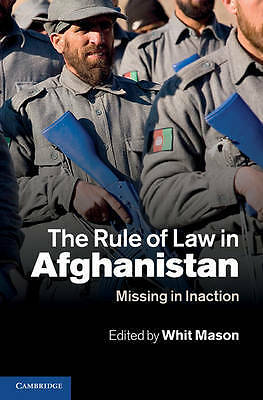 The Rule of Law in Afghanistan, Mason, Whit