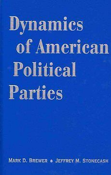 Dynamics of American Political Parties, Brewer, Mark D.