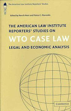 The American Law Institute Reporters' Studies on WTO Case Law, Horn, Henrik