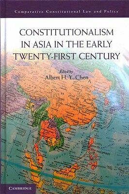 Constitutionalism in Asia in the Early Twenty-First Century, Chen, Albert H. Y.
